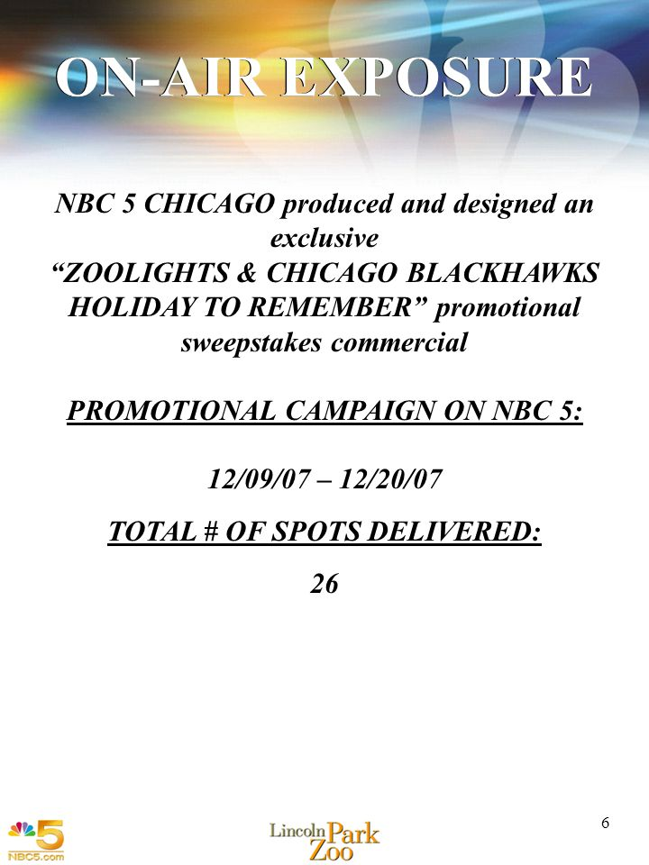 1 6 NBC 5 CHICAGO produced and designed an exclusive ZOOLIGHTS & CHICAGO BLACKHAWKS HOLIDAY TO REMEMBER promotional sweepstakes commercial PROMOTIONAL