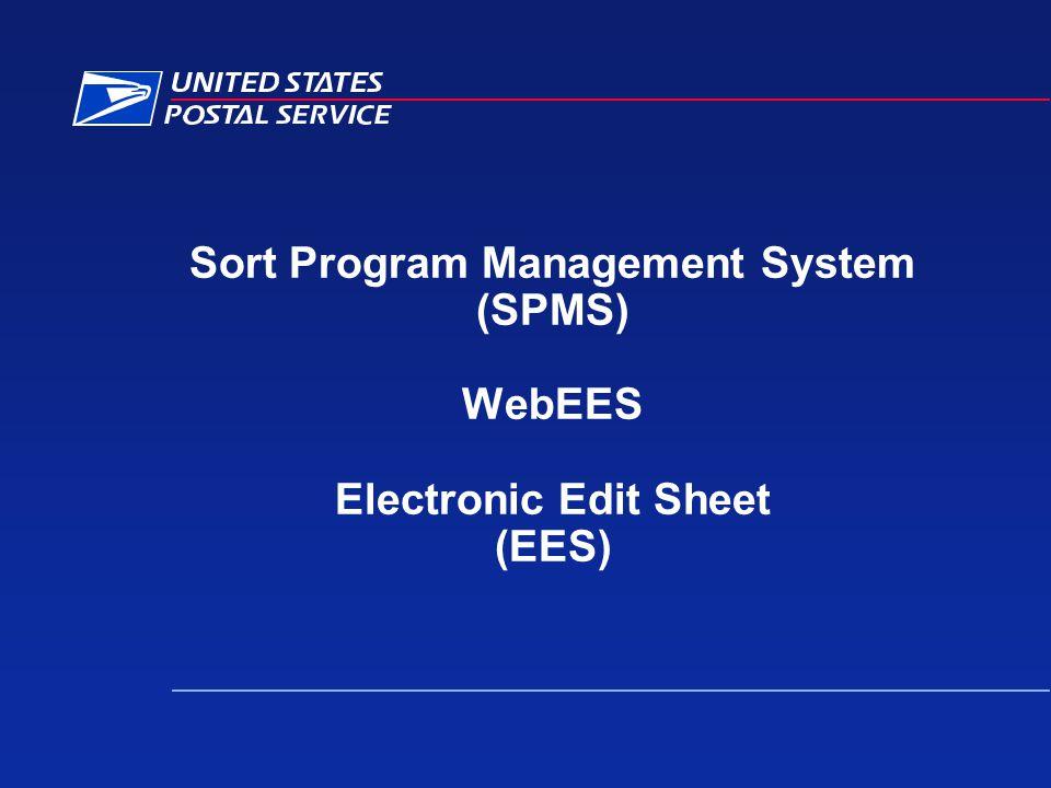 Sort Program Management System (SPMS) WebEES Electronic Edit Sheet (EES)