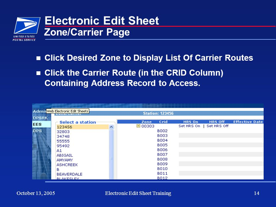 October 13, 2005Electronic Edit Sheet Training14 Electronic Edit Sheet Click Desired Zone to Display List Of Carrier Routes Click the Carrier Route (i