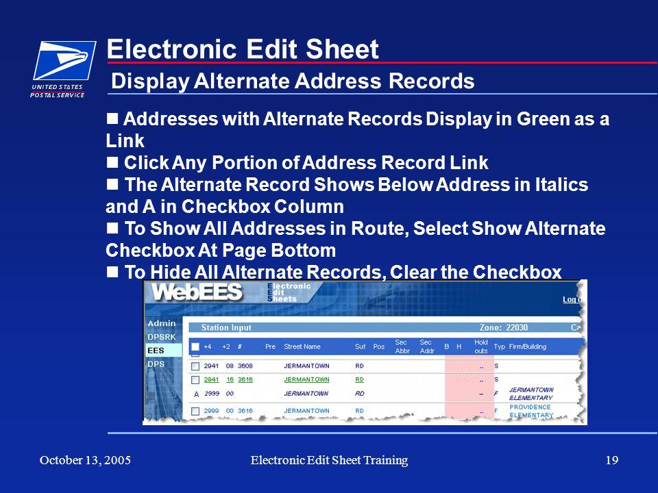 October 13, 2005Electronic Edit Sheet Training19 Electronic Edit Sheet Display Alternate Address Records Addresses with Alternate Records Display in G