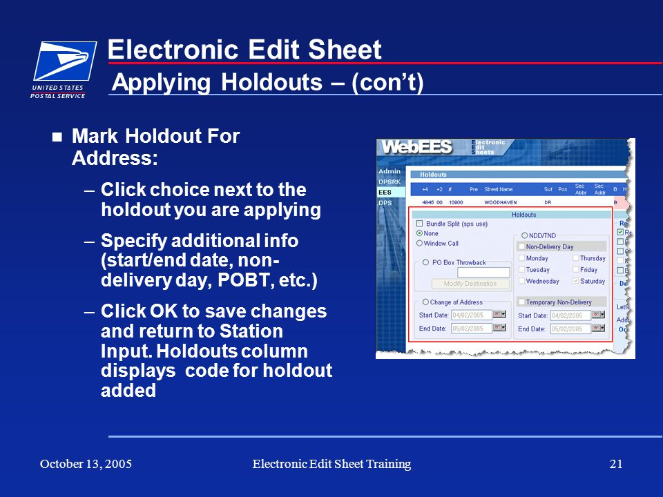 October 13, 2005Electronic Edit Sheet Training21 Electronic Edit Sheet Mark Holdout For Address: –Click choice next to the holdout you are applying –S