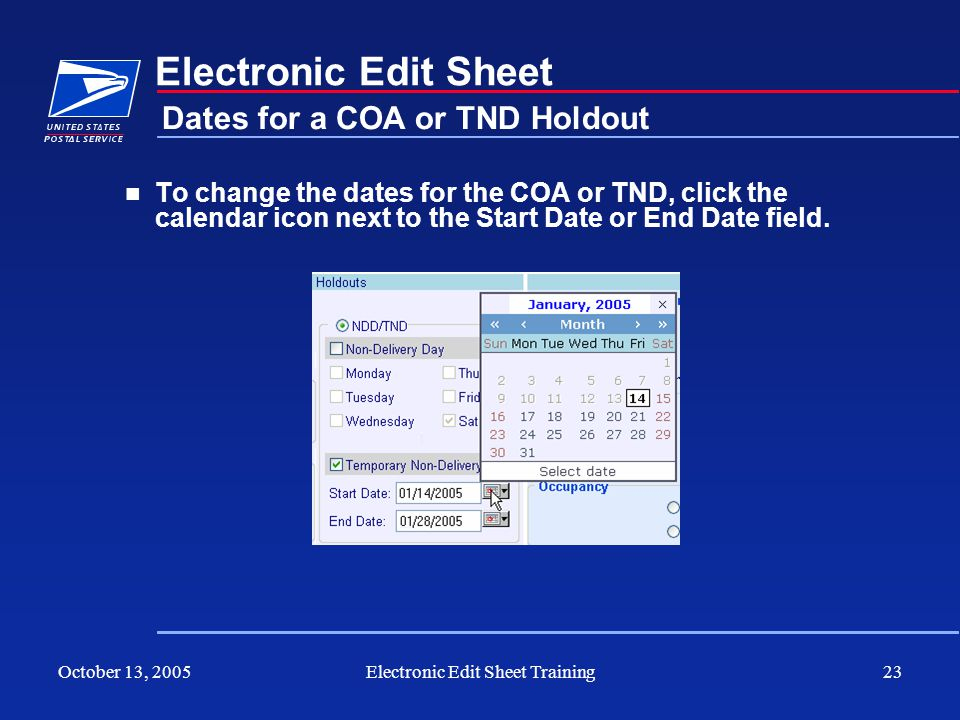 October 13, 2005Electronic Edit Sheet Training23 Electronic Edit Sheet To change the dates for the COA or TND, click the calendar icon next to the Sta