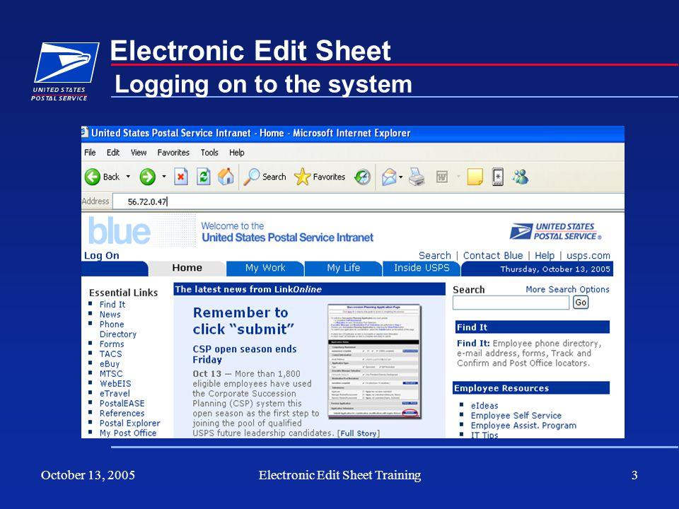 October 13, 2005Electronic Edit Sheet Training3 Electronic Edit Sheet Logging on to the system