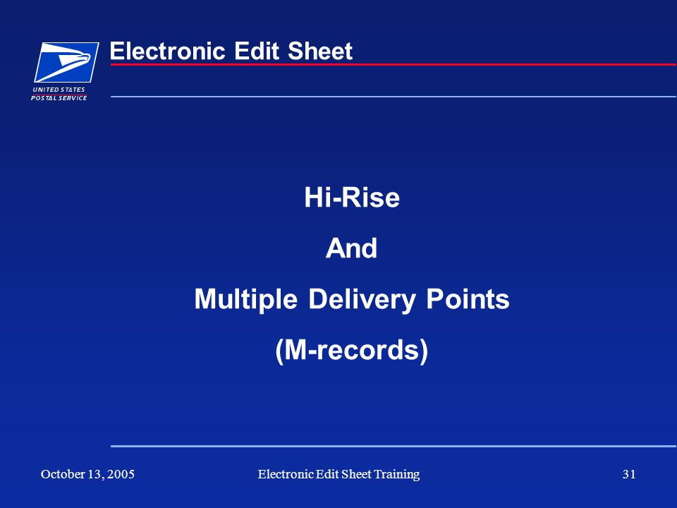 October 13, 2005Electronic Edit Sheet Training31 Electronic Edit Sheet Hi-Rise And Multiple Delivery Points (M-records)