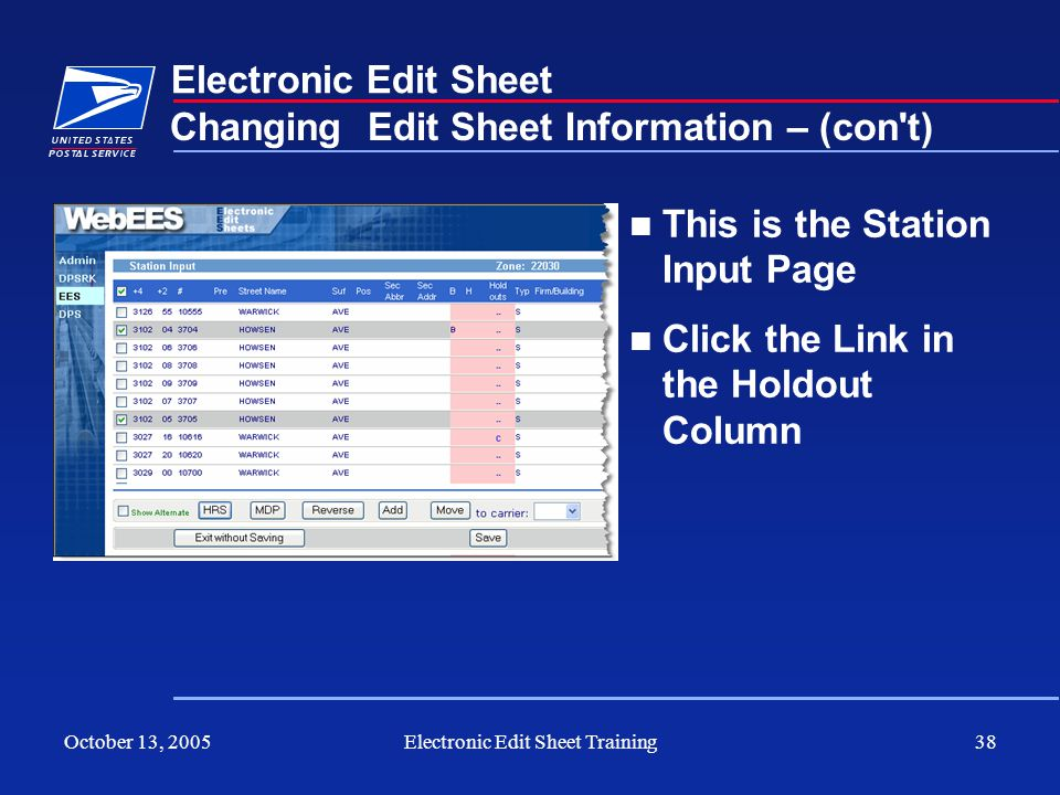 October 13, 2005Electronic Edit Sheet Training38 Electronic Edit Sheet This is the Station Input Page Click the Link in the Holdout Column Changing Ed