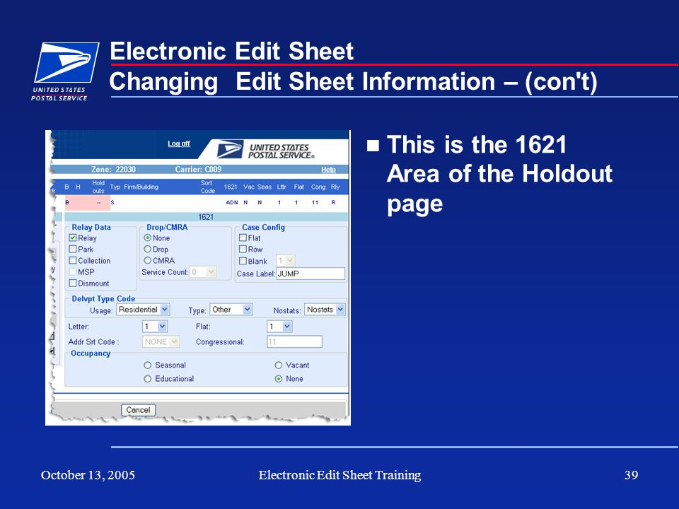 October 13, 2005Electronic Edit Sheet Training39 Electronic Edit Sheet This is the 1621 Area of the Holdout page Changing Edit Sheet Information – (co