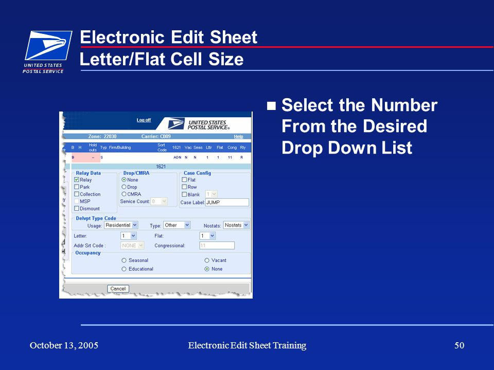October 13, 2005Electronic Edit Sheet Training50 Electronic Edit Sheet Select the Number From the Desired Drop Down List Letter/Flat Cell Size