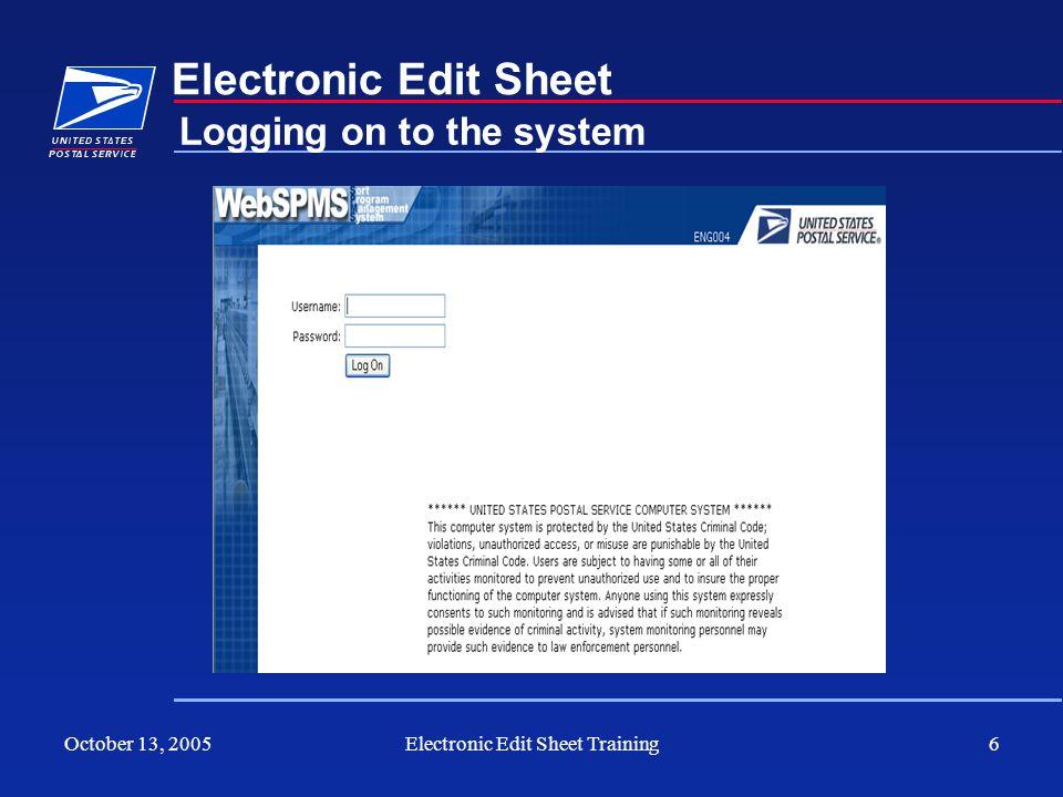 October 13, 2005Electronic Edit Sheet Training6 Electronic Edit Sheet Logging on to the system