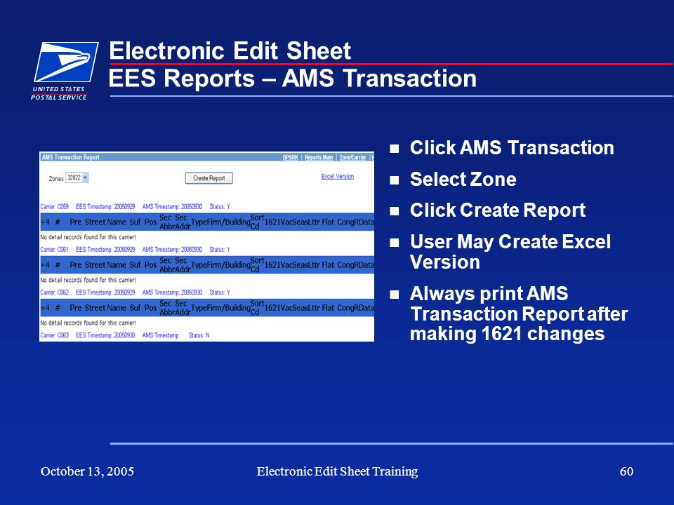 October 13, 2005Electronic Edit Sheet Training60 Electronic Edit Sheet Click AMS Transaction Select Zone Click Create Report User May Create Excel Ver
