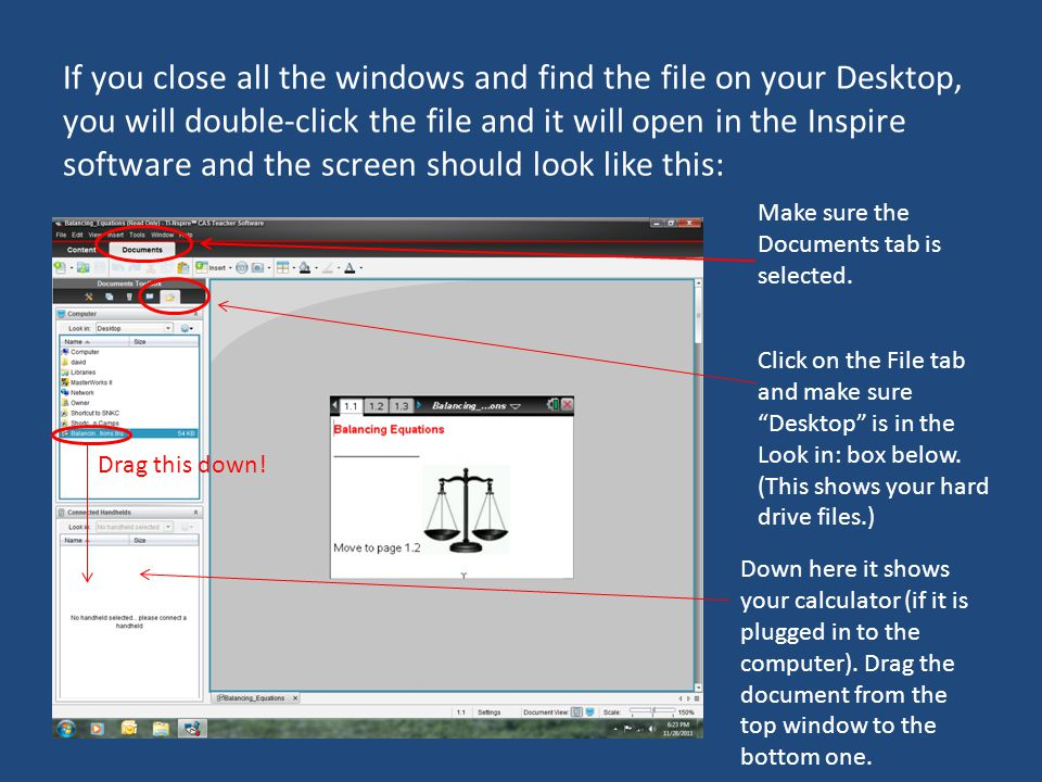 If you close all the windows and find the file on your Desktop, you will double-click the file and it will open in the Inspire software and the screen