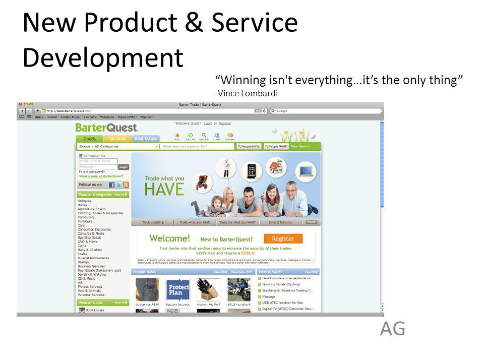 New Product & Service Development AG Winning isn t everything…its the only thing -Vince Lombardi