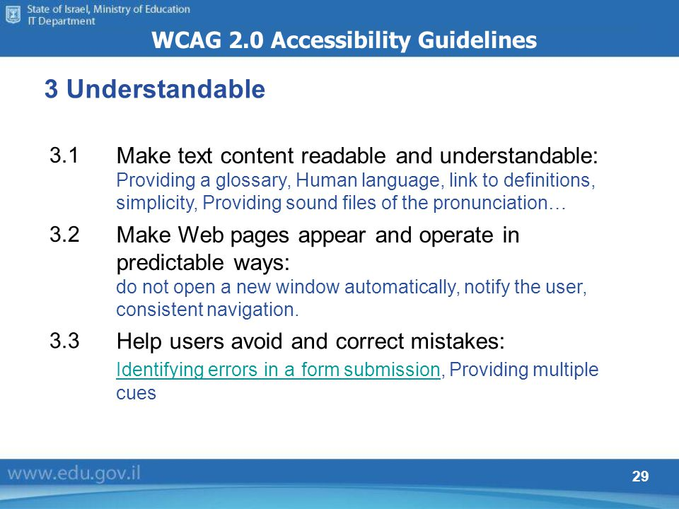 29 3 Understandable WCAG 2.0 Accessibility Guidelines Make text content readable and understandable: Providing a glossary, Human language, link to def