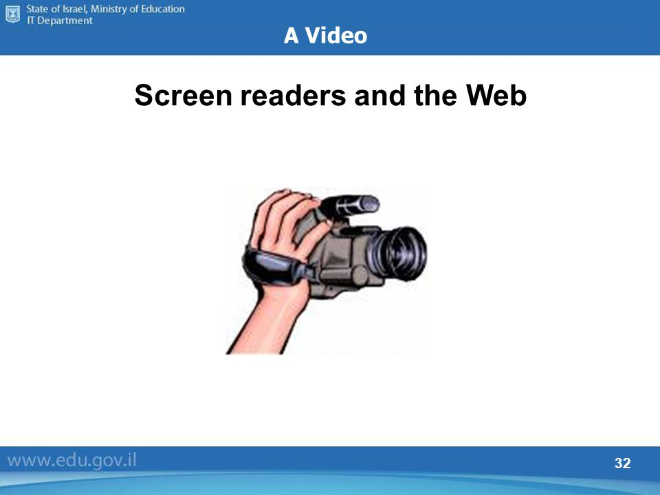 32 A Video Screen readers and the Web