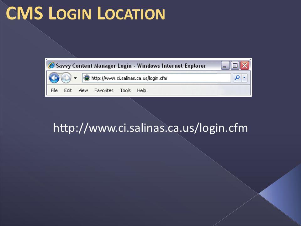 CMS L OGIN L OCATION http://www.ci.salinas.ca.us/login.cfm