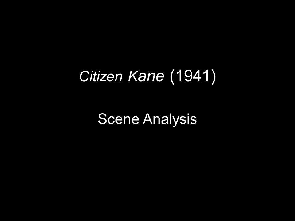 Citizen K ane (1941) Scene Analysis