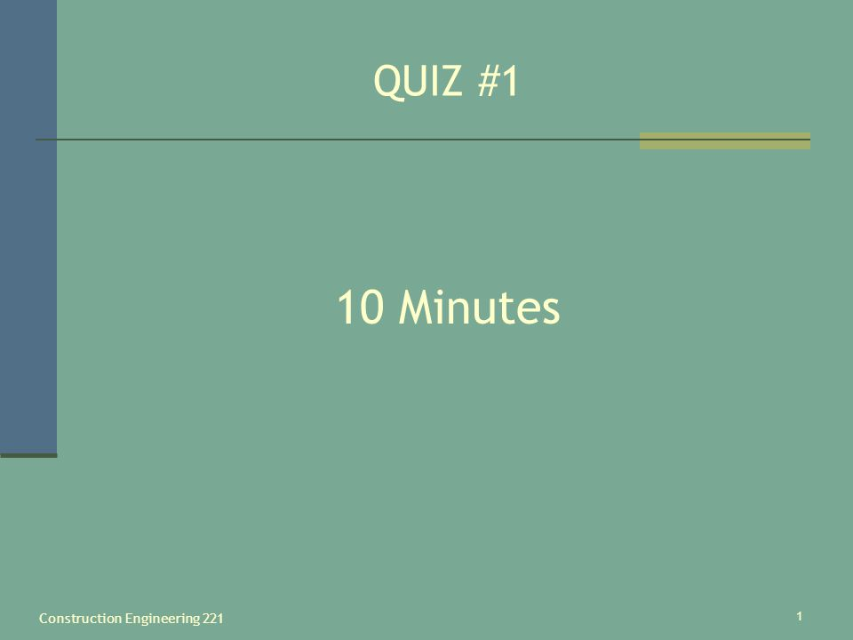 Construction Engineering 221 1 QUIZ #1 10 Minutes