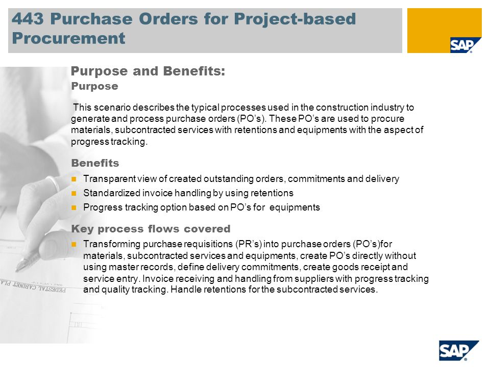 443 Purchase Orders for Project-based Procurement Purpose This scenario describes the typical processes used in the construction industry to generate