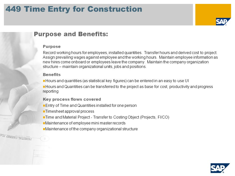 449 Time Entry for Construction Purpose Record working hours for employees, installed quantities. Transfer hours and derived cost to project. Assign p