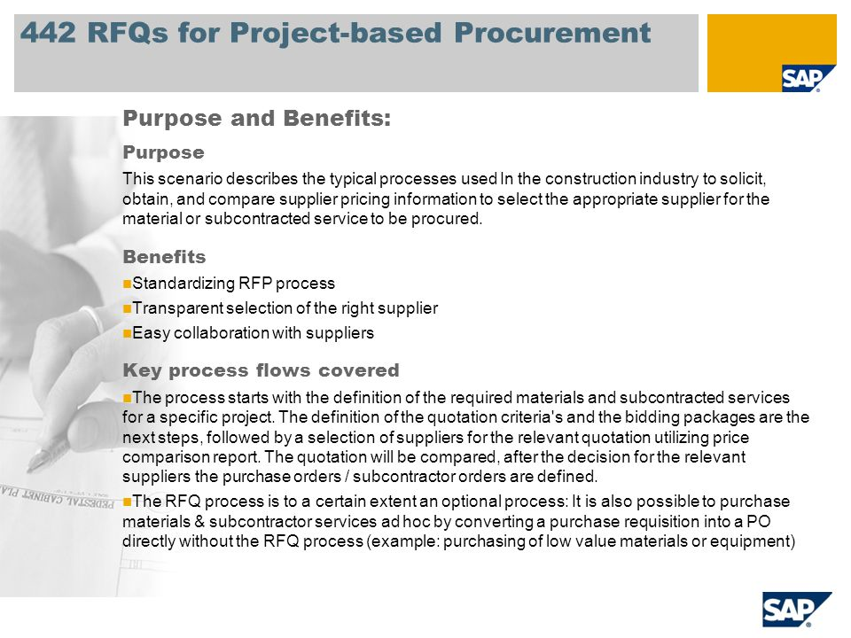 442 RFQs for Project-based Procurement Purpose This scenario describes the typical processes used In the construction industry to solicit, obtain, and