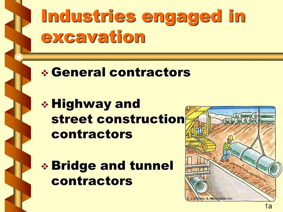 Industries engaged in excavation v General contractors v Highway and street construction contractors v Bridge and tunnel contractors 1a