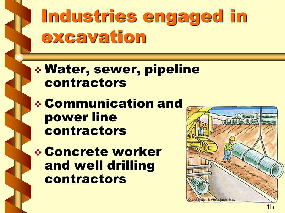 Industries engaged in excavation v Water, sewer, pipeline contractors v Communication and power line contractors v Concrete worker and well drilling c