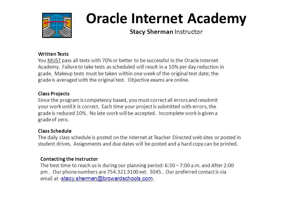 Written Tests You MUST pass all tests with 70% or better to be successful in the Oracle Internet Academy.