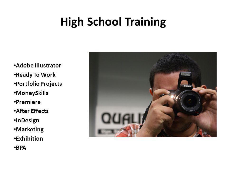 High School Training Adobe Illustrator Ready To Work Portfolio Projects MoneySkills Premiere After Effects InDesign Marketing Exhibition BPA