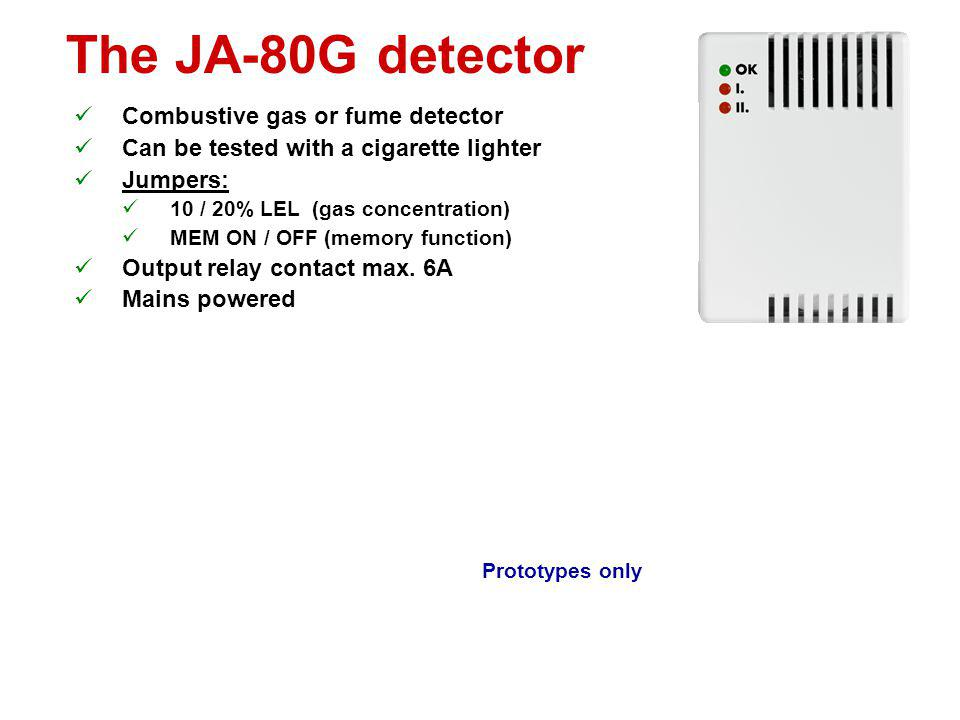 The JA-80S detector Fire detector (optical smoke + temperature over 60°) Test button Jumpers: FIRE / INS (natural reaction) SIREN ON / OFF (enables /