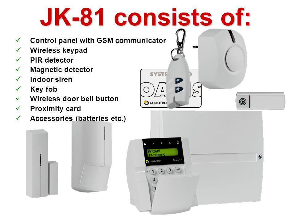 JK-81 kit Devices supplied pre-enrolled and pre-programmed Simple installation