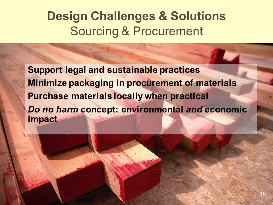 10 Mod 6 Ses 2 Support legal and sustainable practices Minimize packaging in procurement of materials Purchase materials locally when practical Do no
