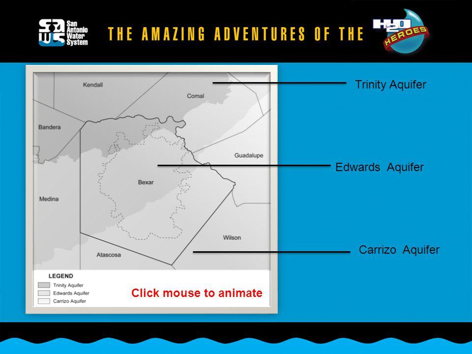 Trinity Aquifer Edwards Aquifer Carrizo Aquifer Click mouse to animate