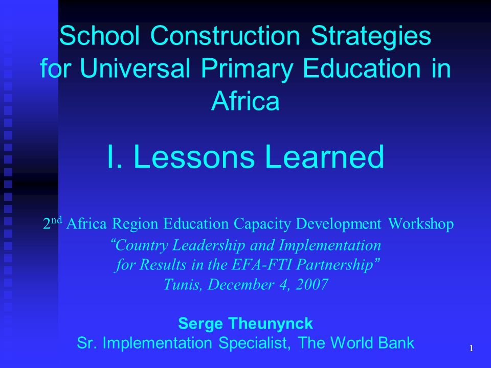 1 School Construction Strategies for Universal Primary Education in Africa I.
