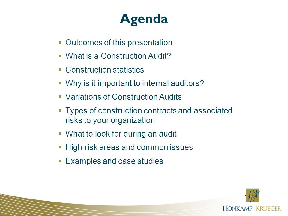 Agenda Outcomes of this presentation What is a Construction Audit.