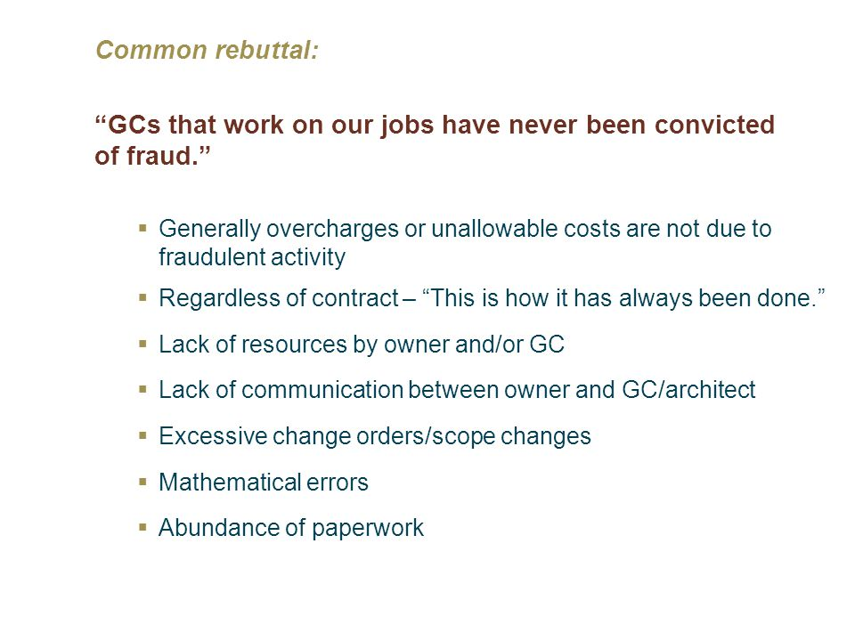 Common rebuttal: GCs that work on our jobs have never been convicted of fraud.