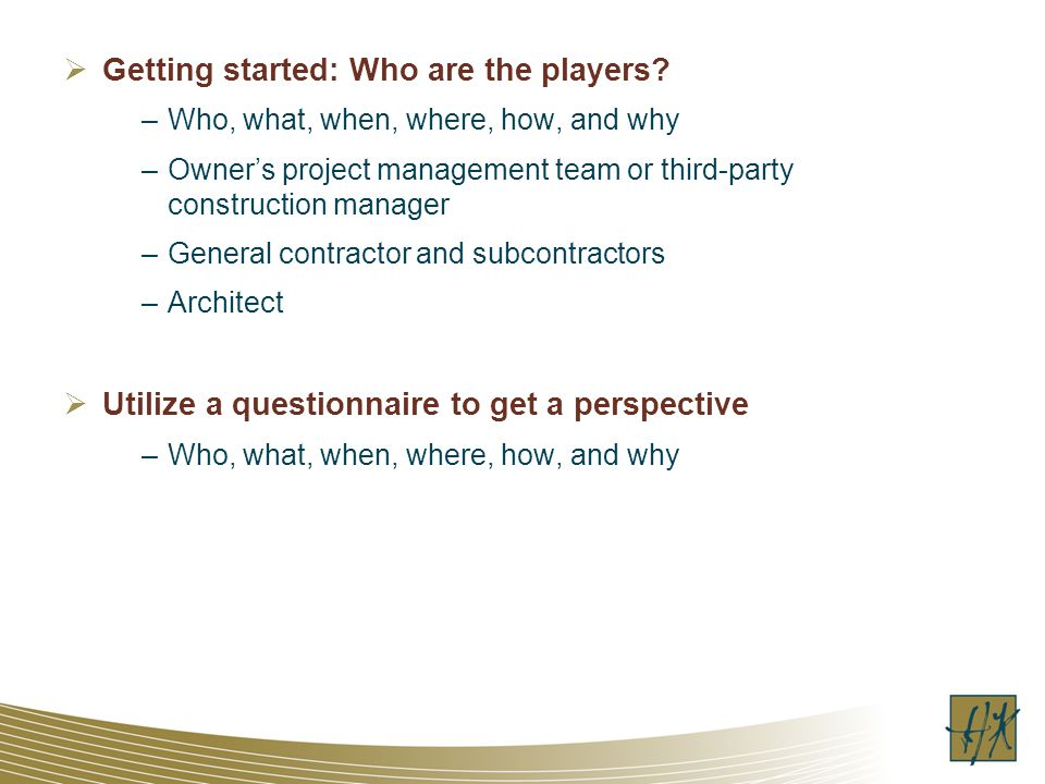 Getting started: Who are the players.