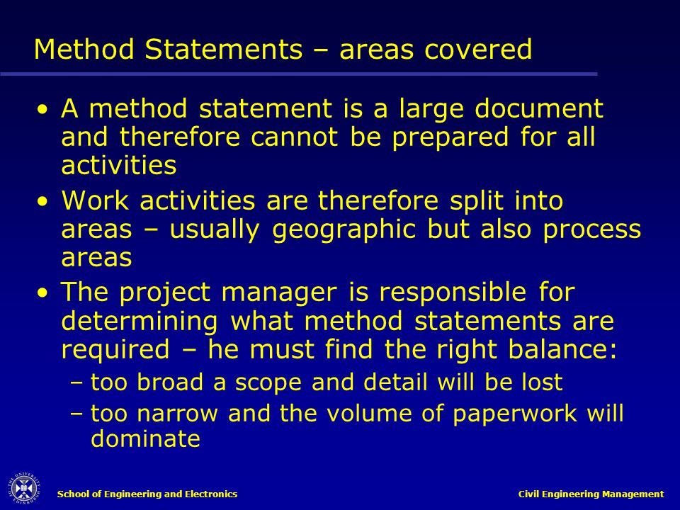 School of Engineering and Electronics Civil Engineering Management Method Statements – areas covered A method statement is a large document and theref