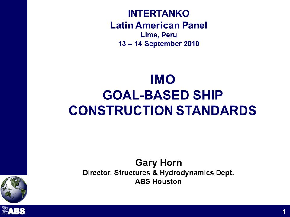 History Goal-Based Standards (GBS) The prescriptive approach The safety level approach Harmonized Common Structural Rules (CSR) Presentation Outline 2