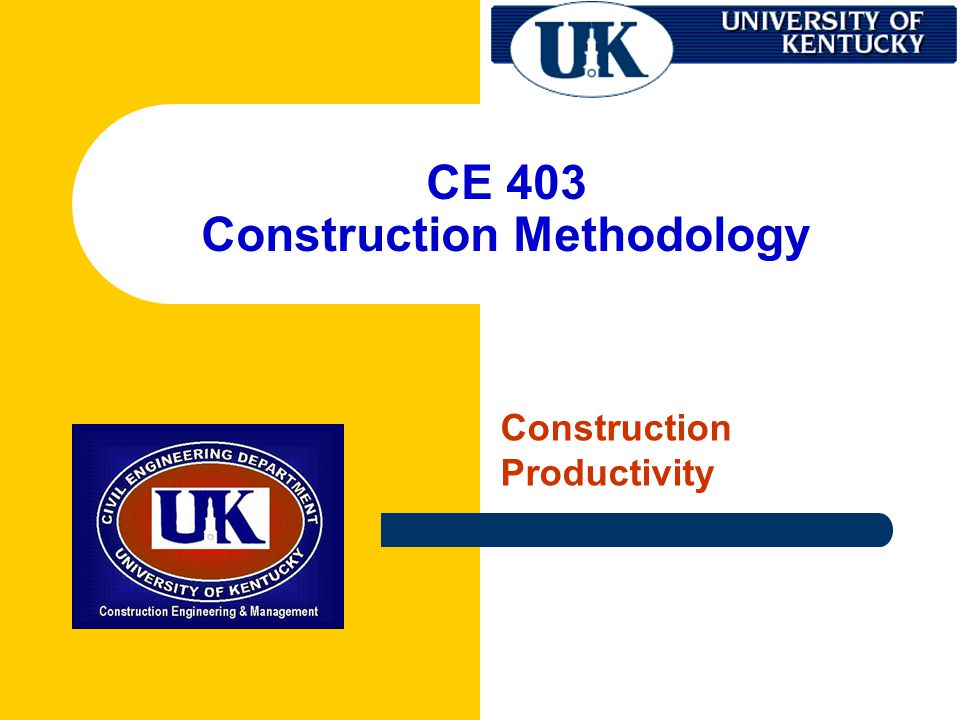 CE 403 Construction Methodology Construction Productivity