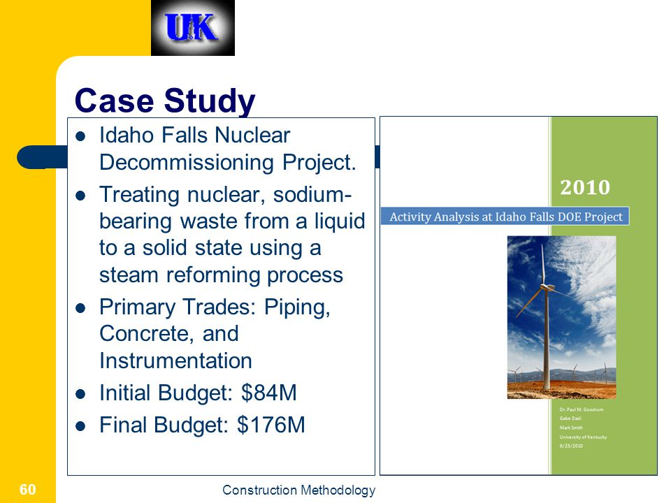 Case Study Idaho Falls Nuclear Decommissioning Project.