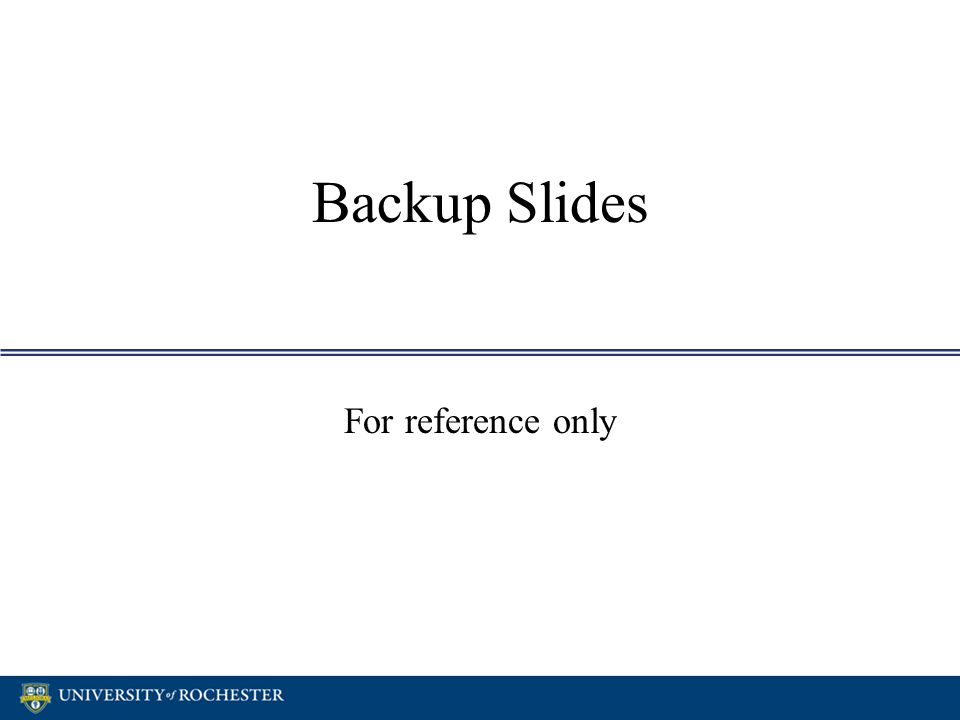 Backup Slides For reference only