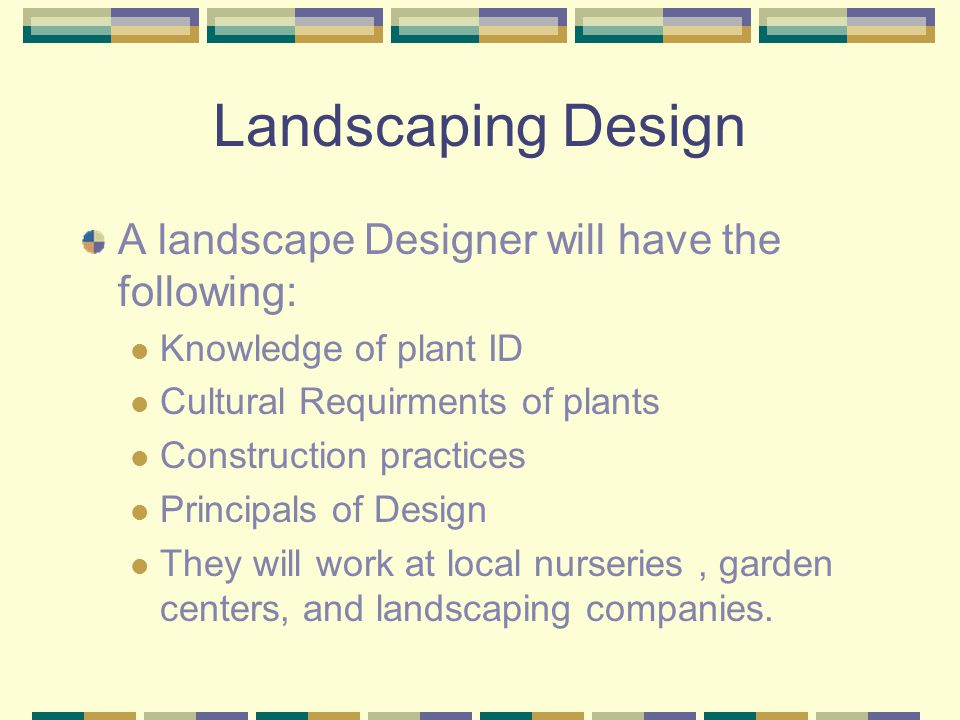 Landscaping Design What is a landscape Designer.