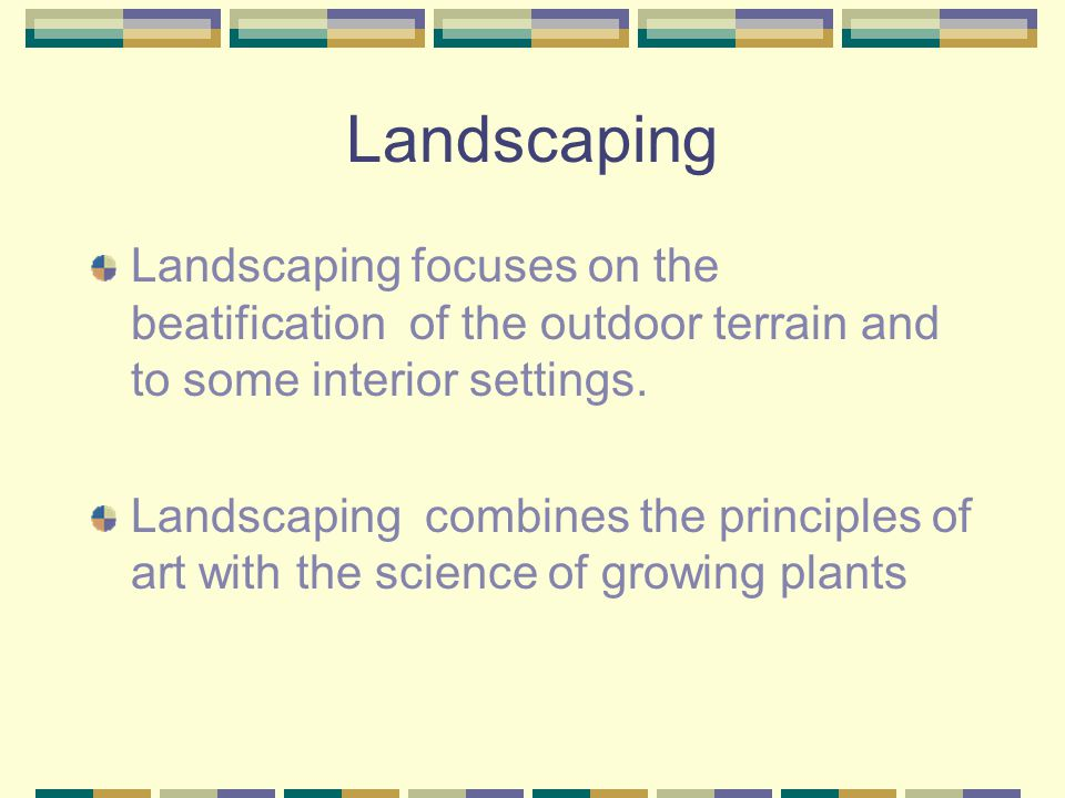 Landscaping Ornamental Horticulture also claims the areas of : Floral Design Greenhouse Management Nursery Management