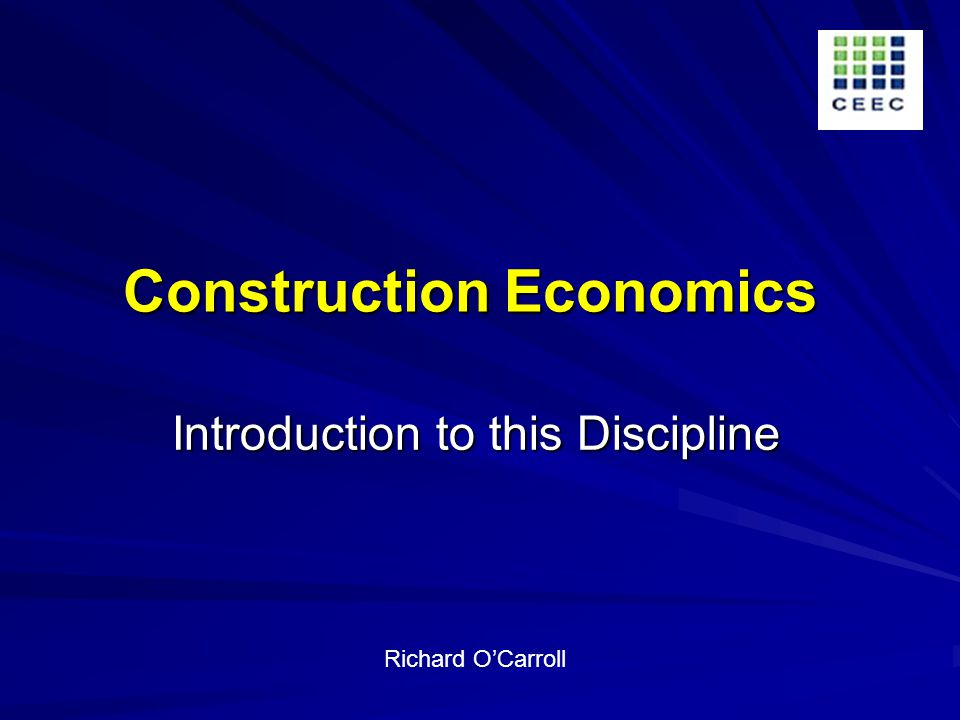 Construction Economics Introduction to this Discipline Richard OCarroll