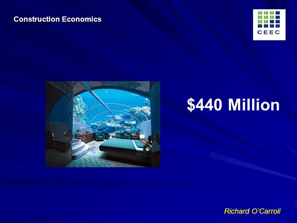 Richard OCarroll $440 Million Construction Economics