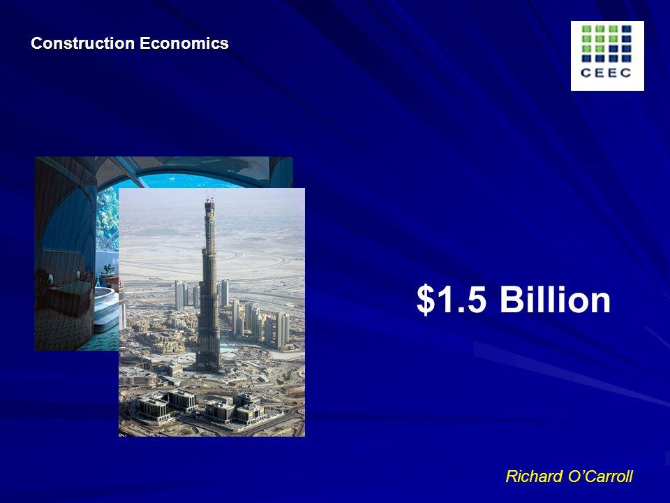 Richard OCarroll $1.5 Billion Construction Economics