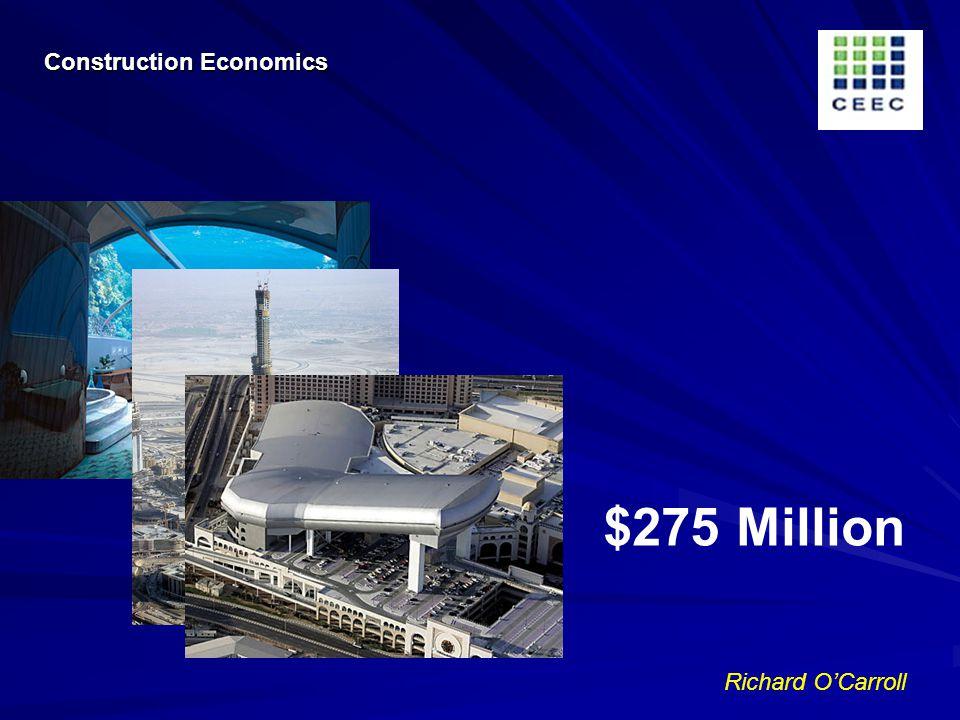 Richard OCarroll $275 Million Construction Economics