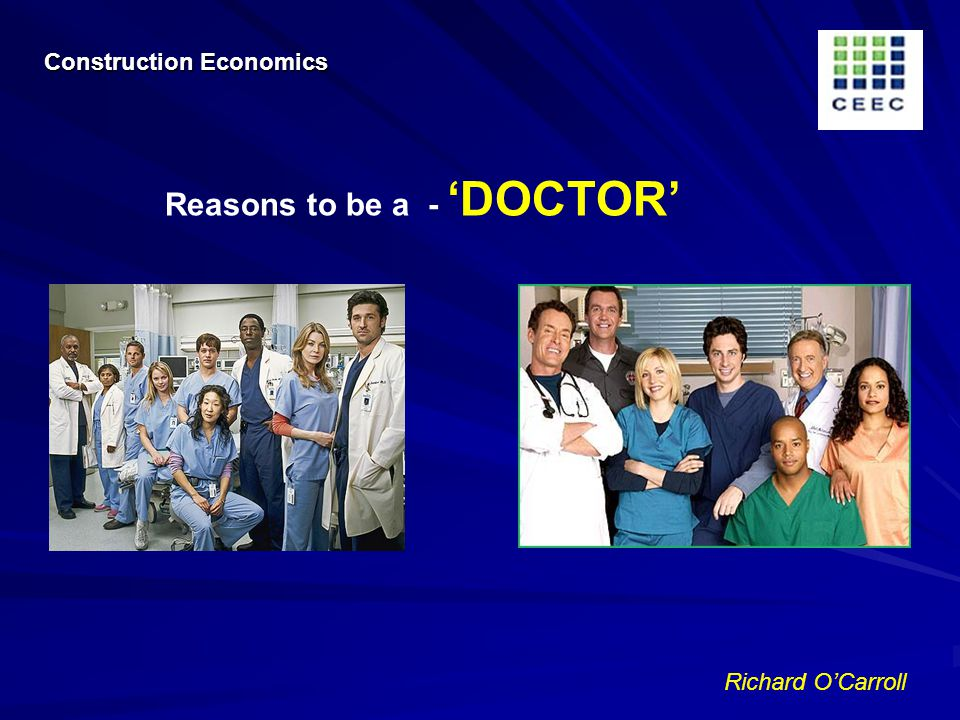 Richard OCarroll Reasons to be a - DOCTOR Construction Economics