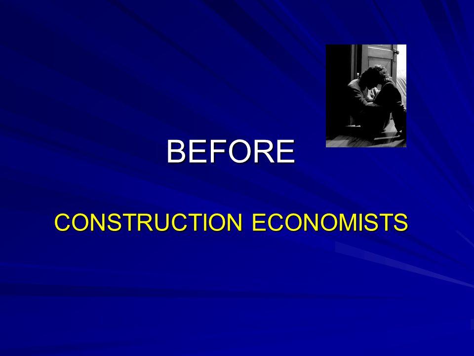 BEFORE CONSTRUCTION ECONOMISTS