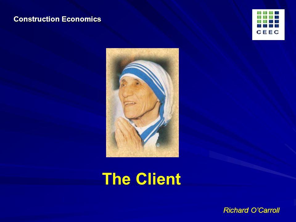 Richard OCarroll The Client Construction Economics