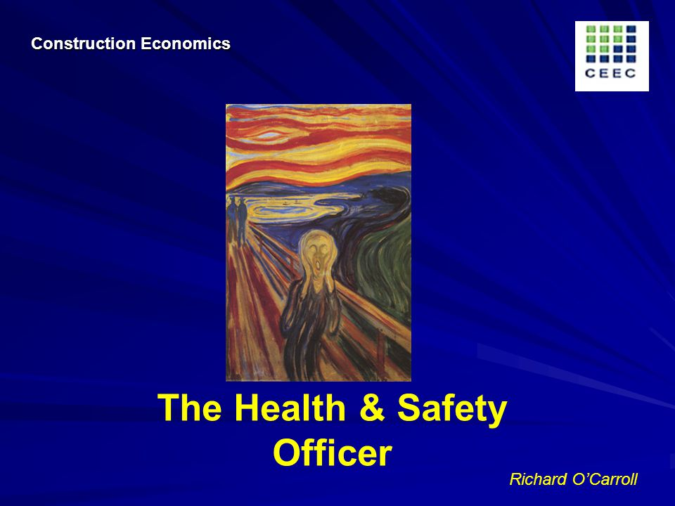 Richard OCarroll The Health & Safety Officer Construction Economics